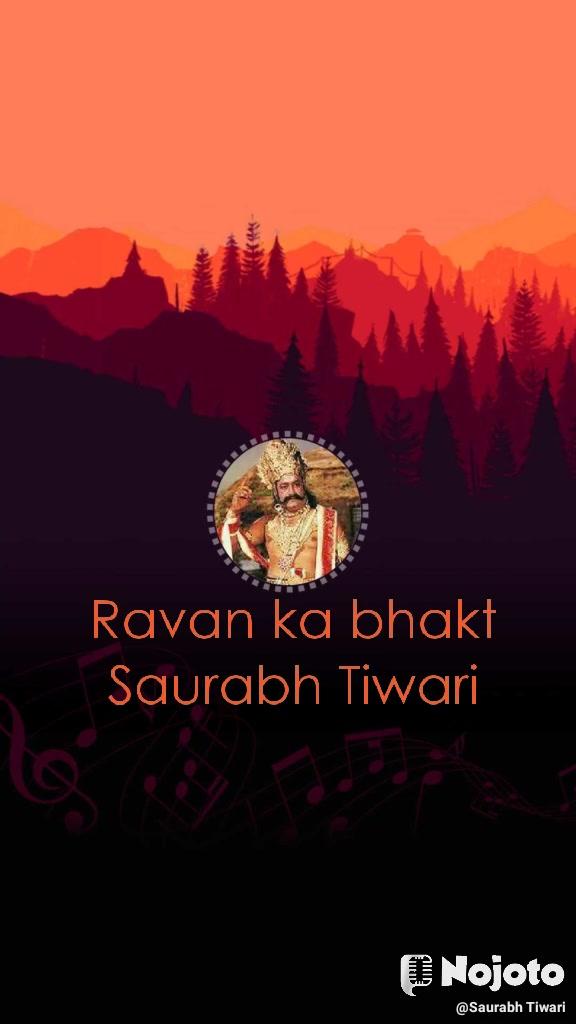 Ravan ka bhakt Saurabh Tiwari
