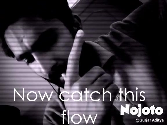 Now catch this flow