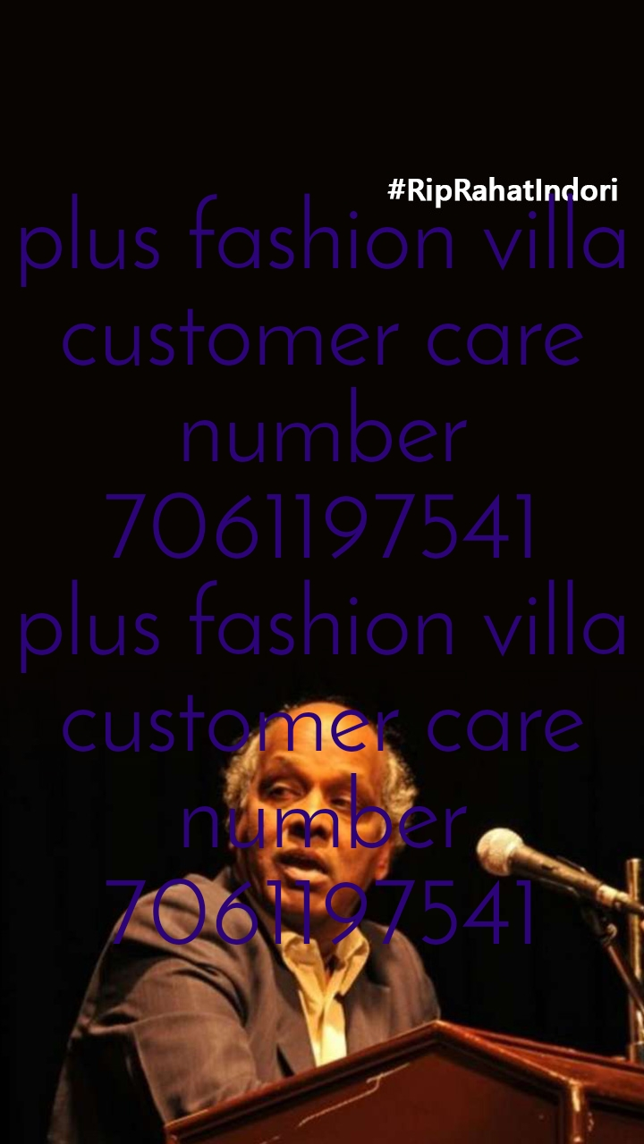 plus fashion villa customer care number 7061197541 plus fashion villa customer care number 7061197541