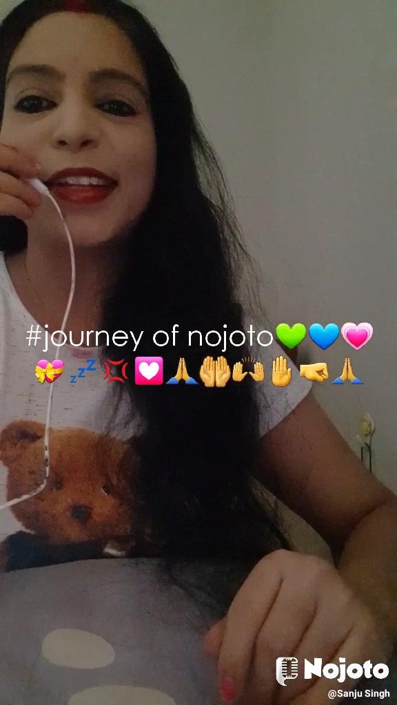 #journey of nojoto💚💙💗💝💤💢💟🙏🤲🙌🤚🤜🙏