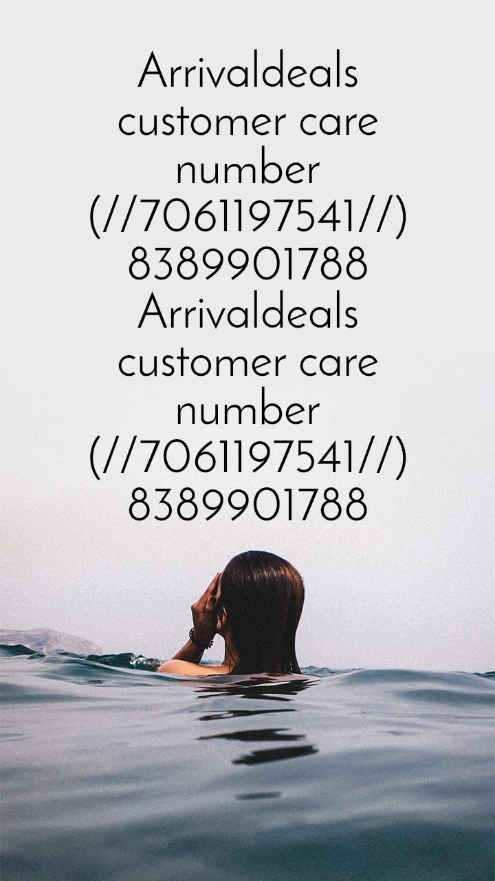 Arrivaldeals customer care number (//7061197541//) 8389901788 Arrivaldeals customer care number (//7061197541//) 8389901788