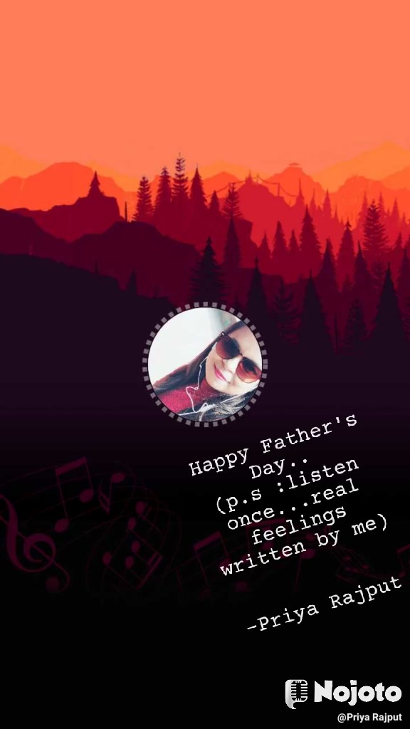 Happy Father's Day.. (p.s :listen once...real feelings written by me)   -Priya Rajput