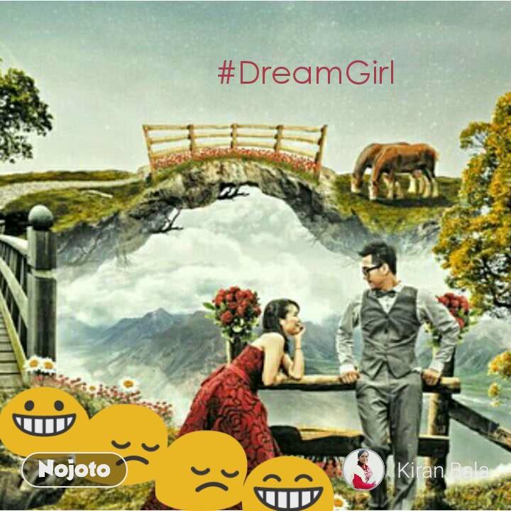 😔 😁 😀 #DreamGirl 😔