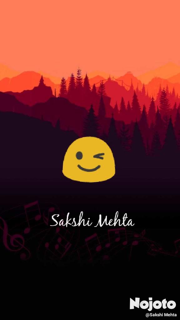 😉 Sakshi Mehta