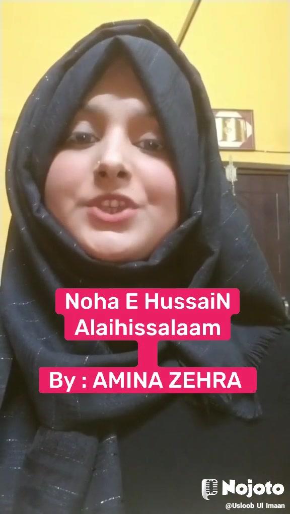 Noha E HussaiN Alaihissalaam  By : AMINA ZEHRA