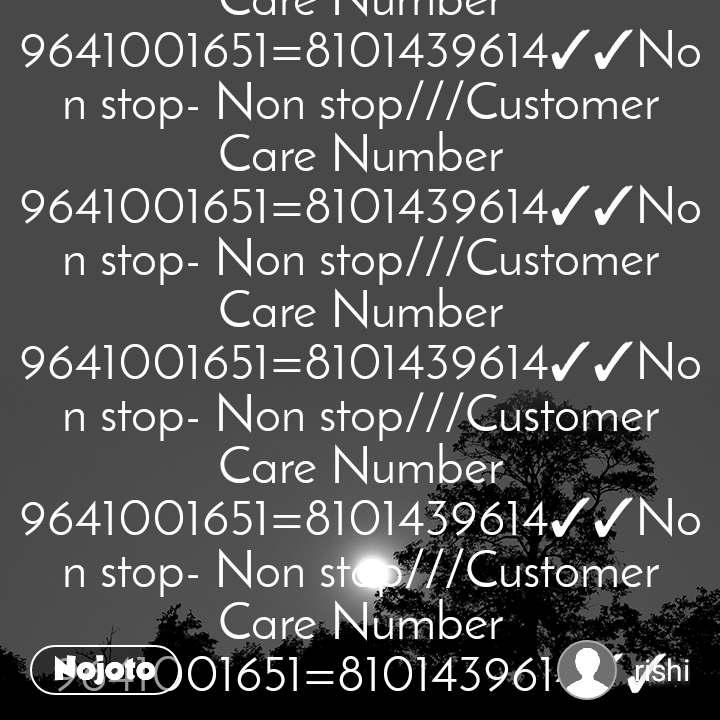 Non stop- Non stop///Customer Care Number 9641001651=8101439614✓✓Non stop- Non stop///Customer Care Number 9641001651=8101439614✓✓Non stop- Non stop///Customer Care Number 9641001651=8101439614✓✓Non stop- Non stop///Customer Care Number 9641001651=8101439614✓✓Non stop- Non stop///Customer Care Number 9641001651=8101439614✓✓