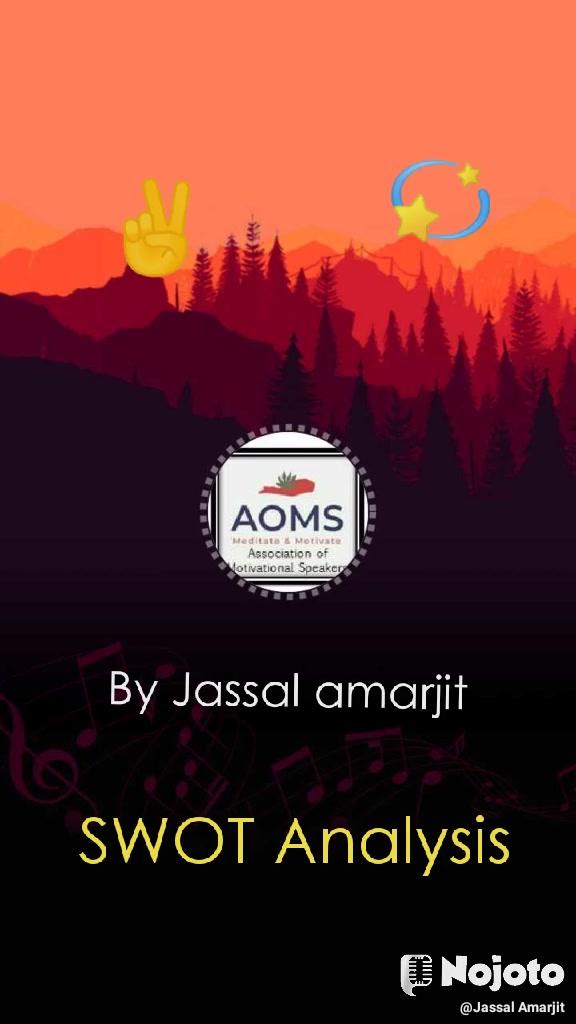 💫 ✌ SWOT Analysis  By Jassal amarjit
