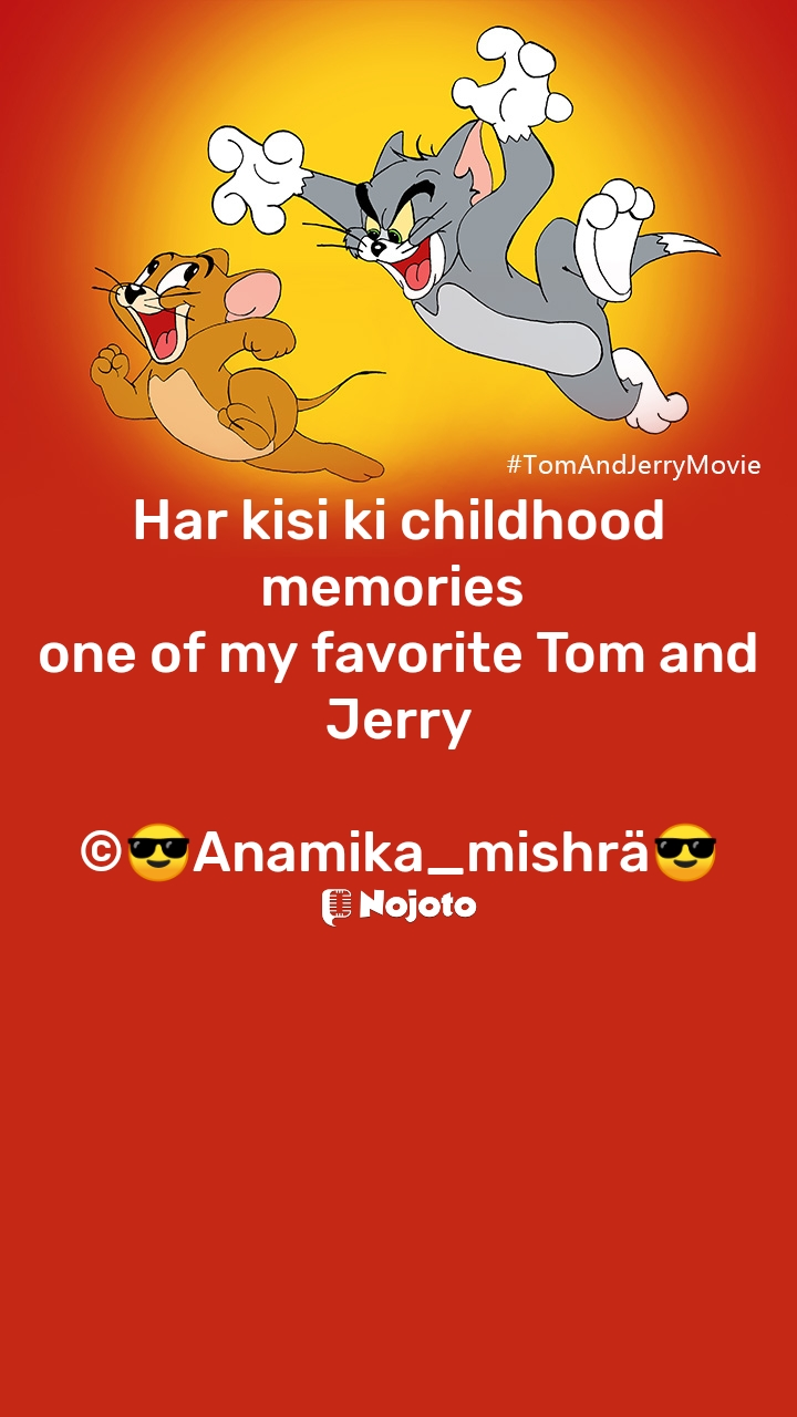 Har kisi ki childhood memories  one of my favorite Tom and Jerry  ©😎Anamika_mishrä😎