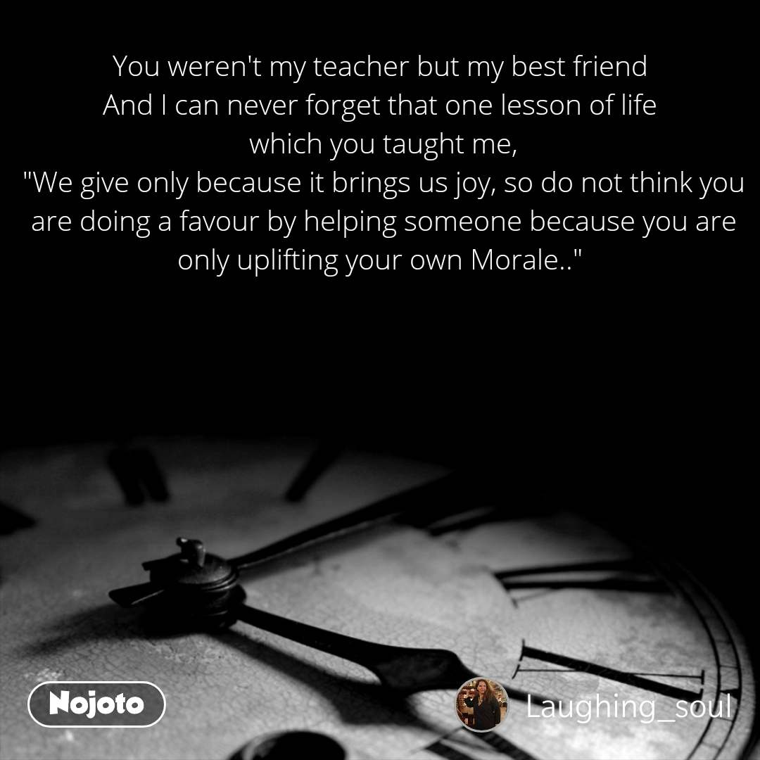 you weren t my teacher but my best friend and i c english quotes