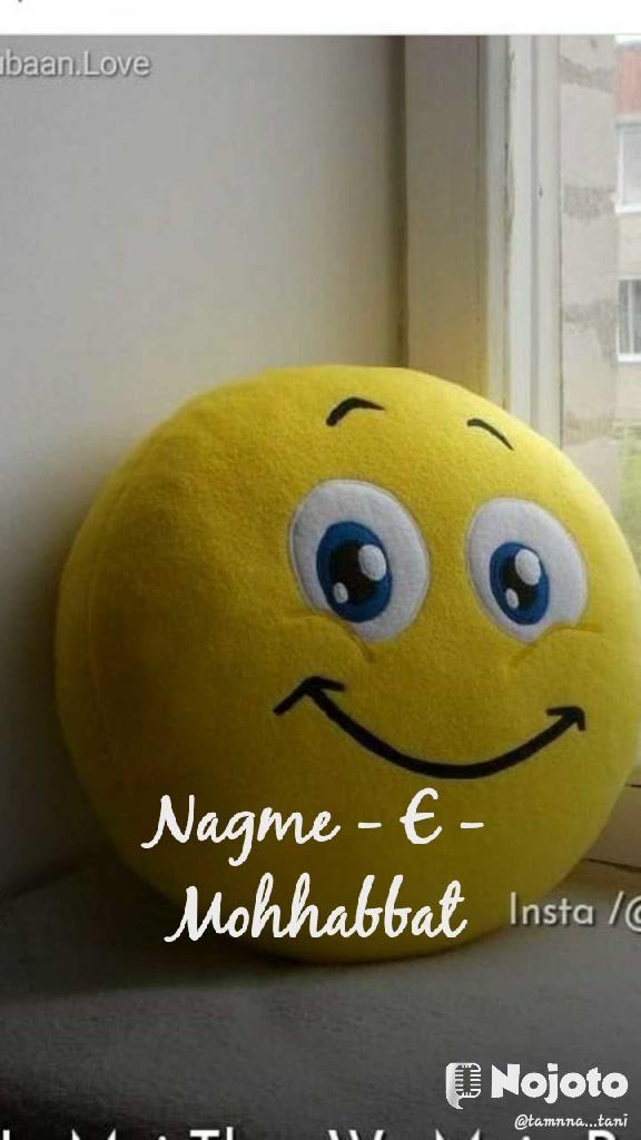 Nagme - E - Mohhabbat