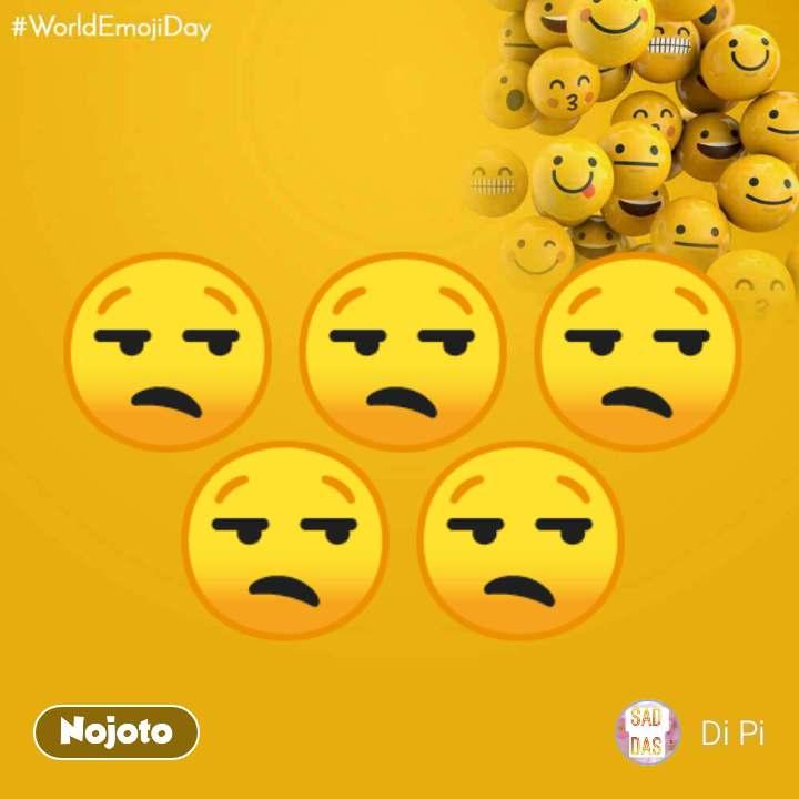 World Emoji Day 😒😒😒😒😒