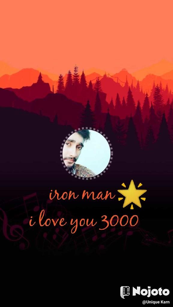 🌟 iron man  i love you 3000