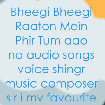 ⛅ Bheegi Bheegi Raaton Mein Phir Tum aao na audio songs voice shingr music composer s r j my favourite songs 🎤👈🎹👈