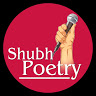 Shubh Poetry