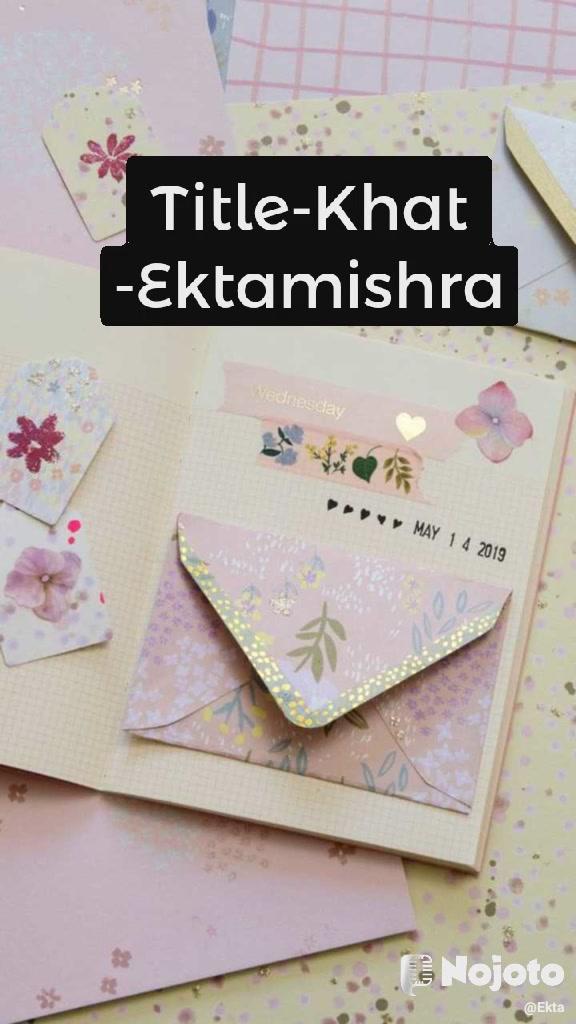 Title-Khat -Ektamishra