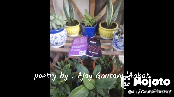 poetry by : Ajay Gautam 'Aahat'  check caption 👇💜