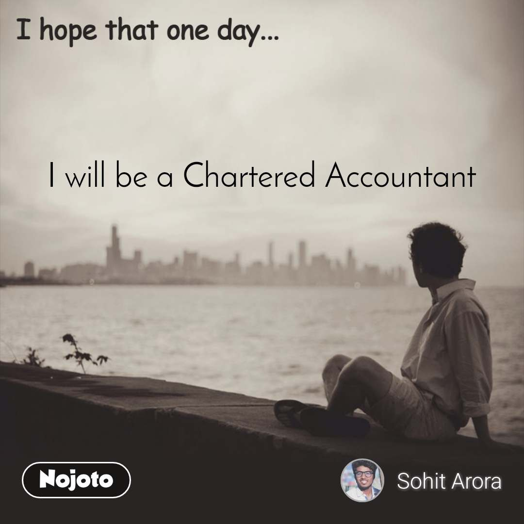 I will be a Chartered Accountant