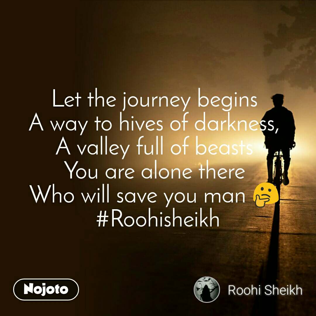 Let the journey begins A way to hives of darkness, A valley full of beasts You are alone there Who will save you man 🤔 #Roohisheikh
