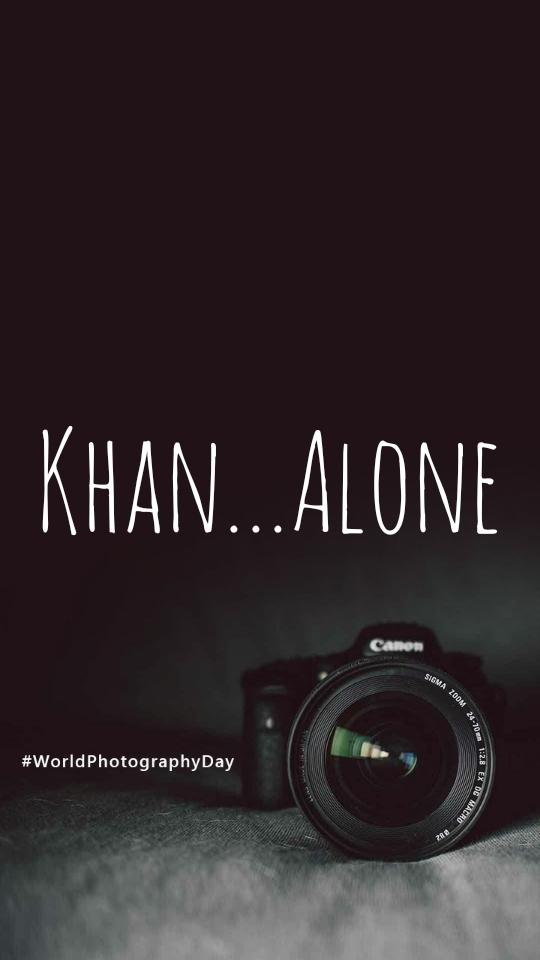 Khan...Alone
