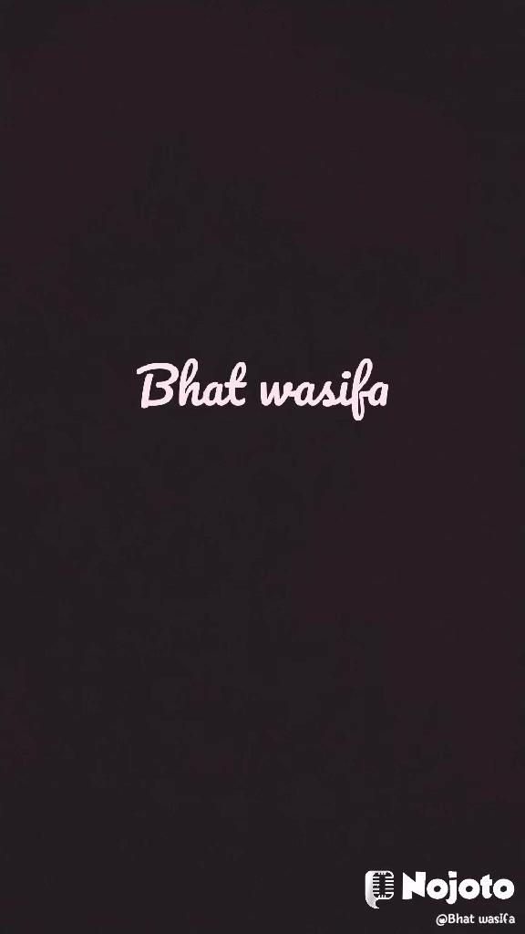 Bhat wasifa