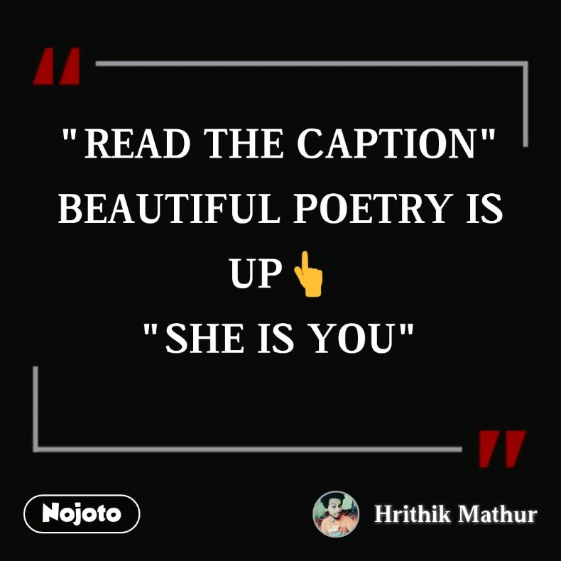 """""""READ THE CAPTION"""" BEAUTIFUL POETRY IS UP👆 """"SHE IS YOU"""""""