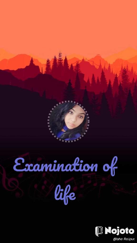 Examination of life