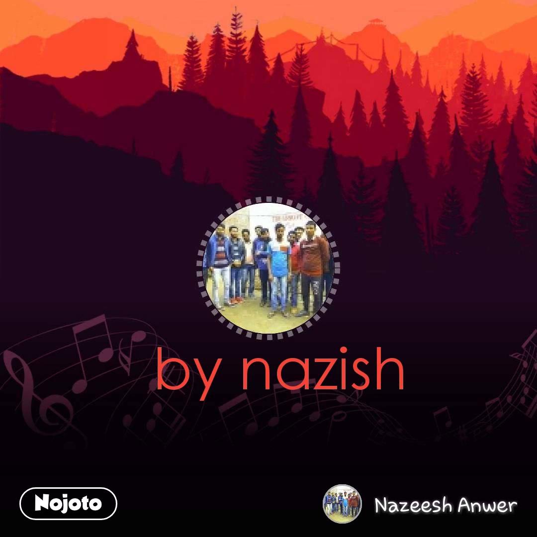 by nazish