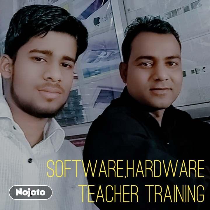 software,hardware teacher training