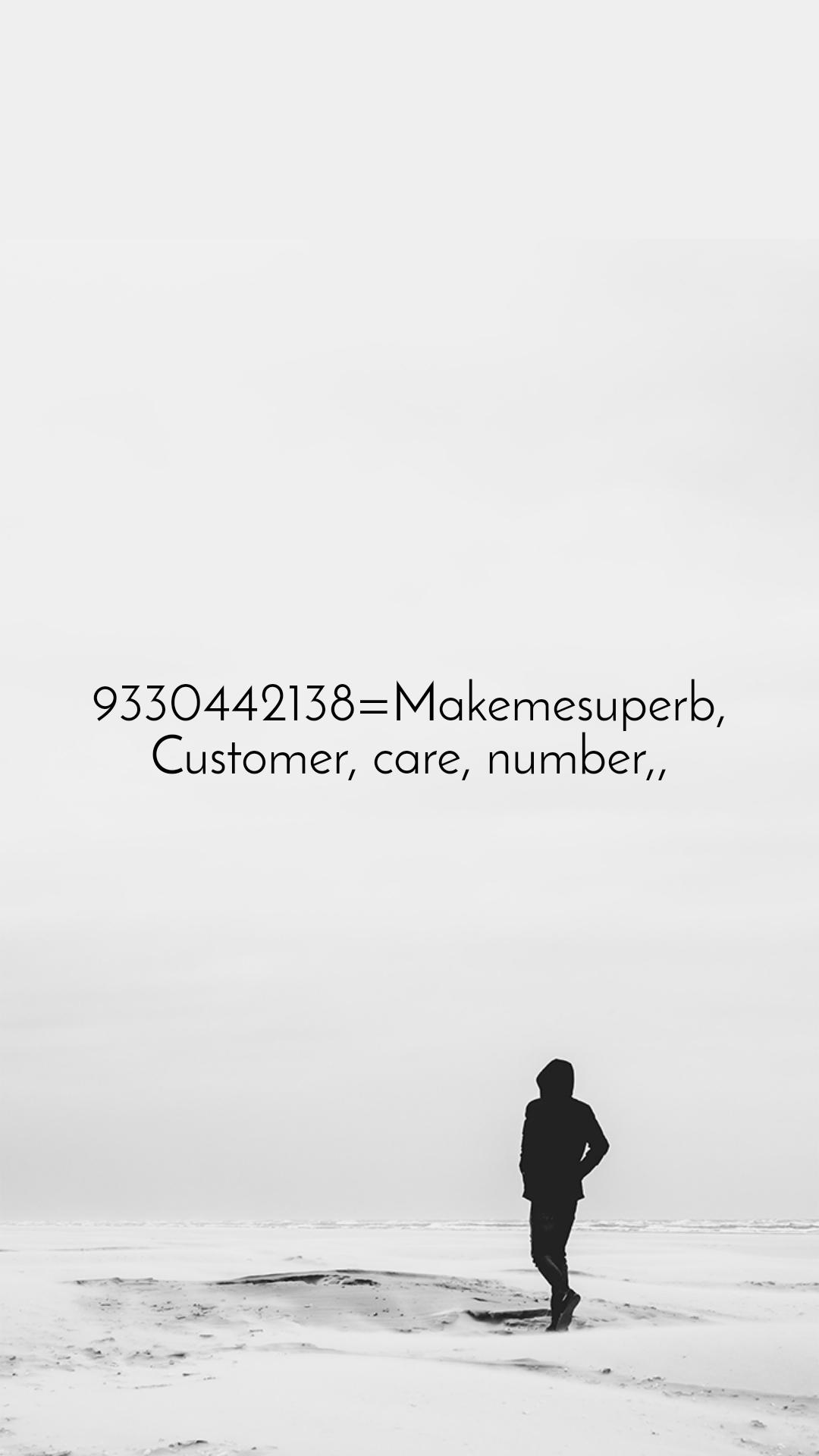 9330442138=Makemesuperb, Customer, care, number,,
