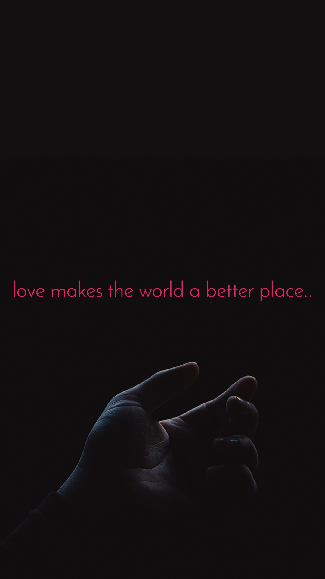 love makes the world a better place..