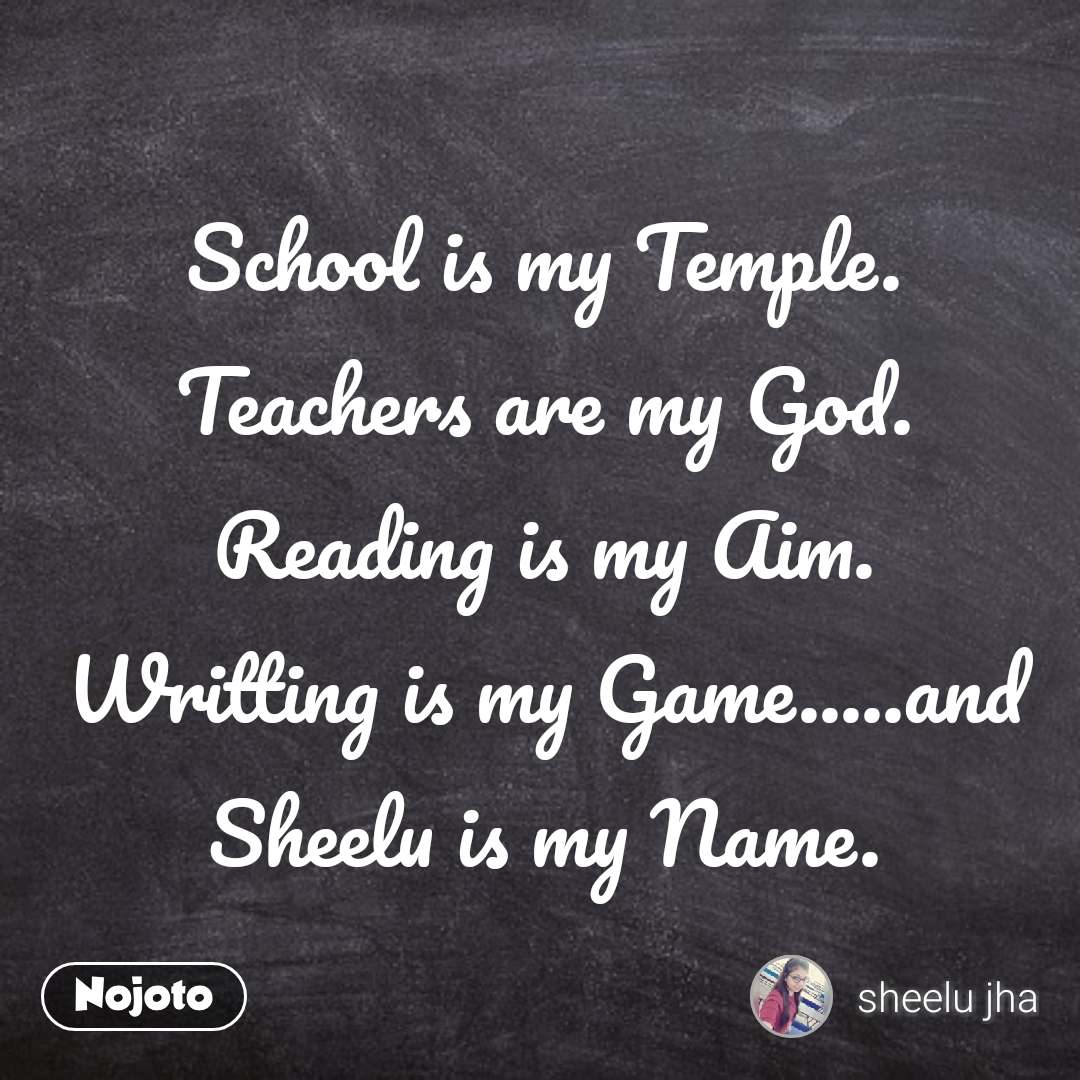 School Is My Temple Teachers Are My God Reading English