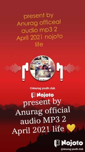 present by Anurag officeal audio mp3 2 April 2021 nojoto life  present by Anurag official audio MP3 2 April 2021 life 💛