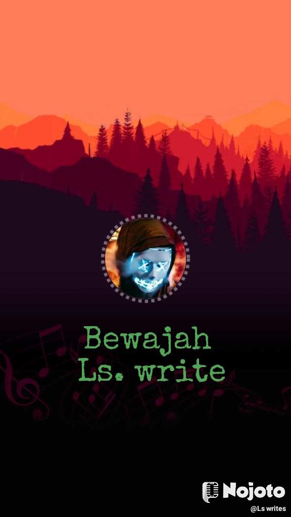 Bewajah  Ls. write