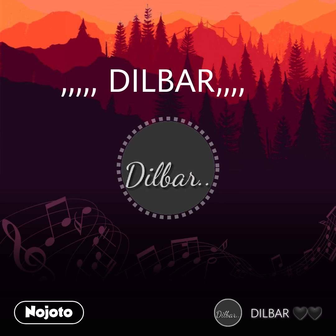 ,,,,, DILBAR,,,,