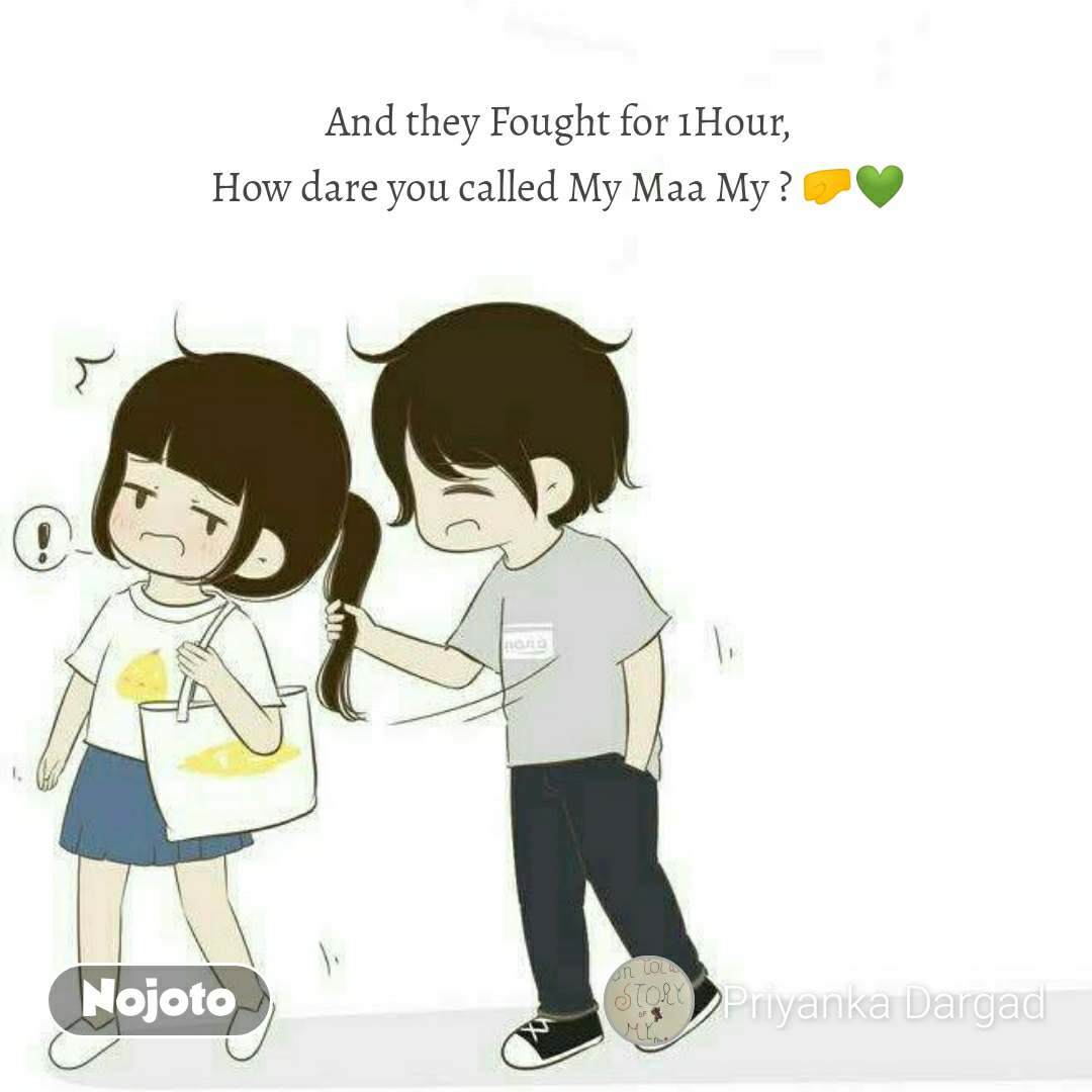 And they Fought for 1Hour, How dare you called My Maa My ? 🤛💚