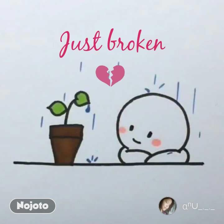 💔 Just broken