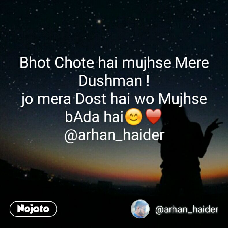 Bhot Chote hai mujhse Mere Dushman ! jo mera Dost hai wo Mujhse bAda hai😊♥ @arhan_haider