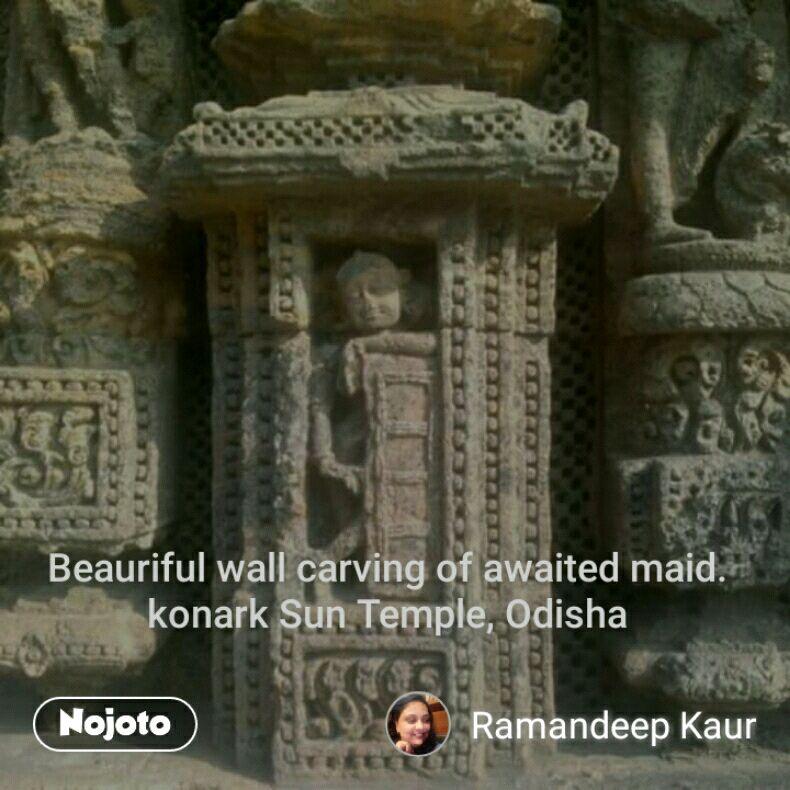 Beauriful wall carving of awaited maid. konark Sun Temple, Odisha
