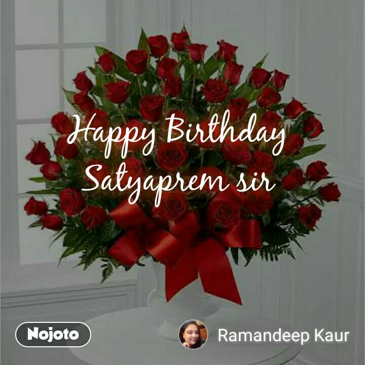 Happy Birthday  Satyaprem sir