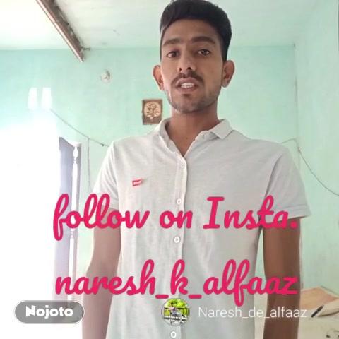 follow on Insta. naresh_k_alfaaz