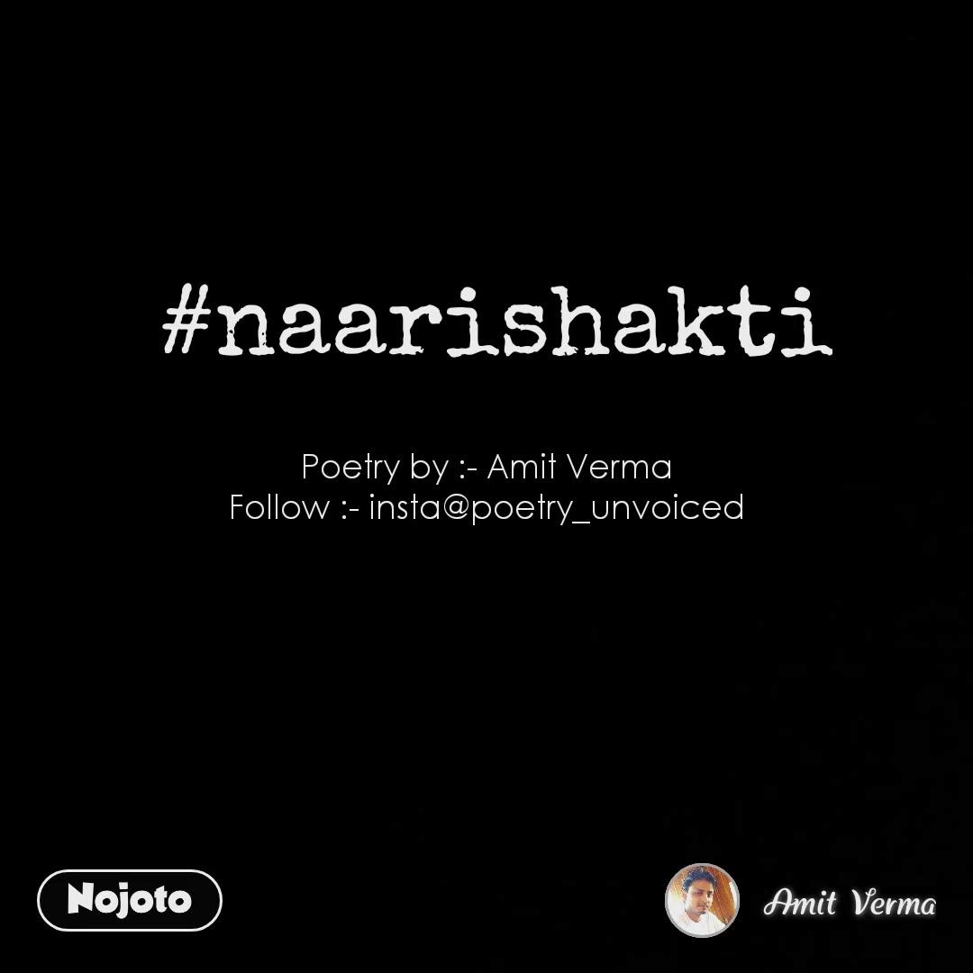 Poetry by :- Amit Verma Follow :- insta@poetry_unvoiced #naarishakti