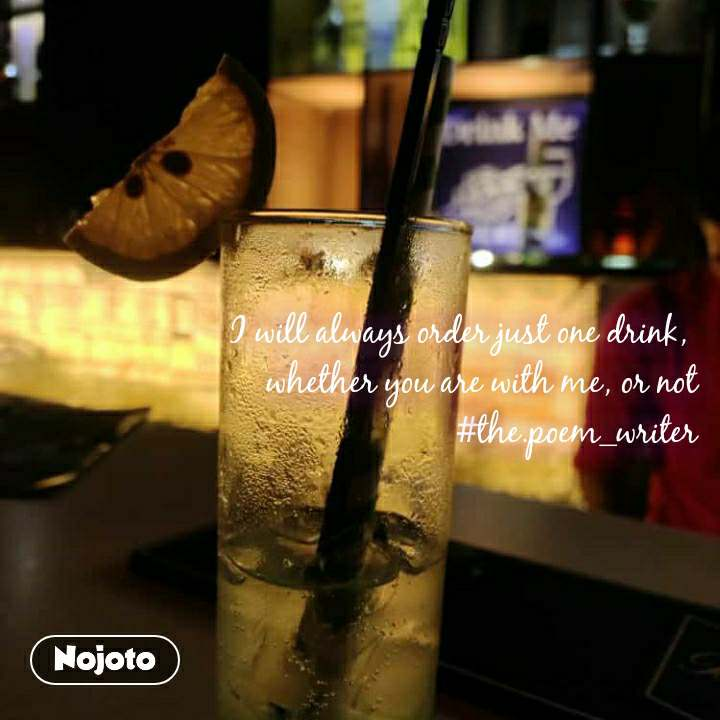 A gift to remember  I will always order just one drink,  whether you are with me, or not #the.poem_writer