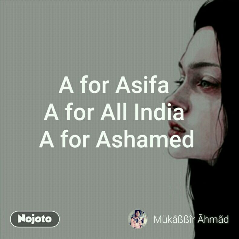 A for Asifa  A for All India  A for Ashamed