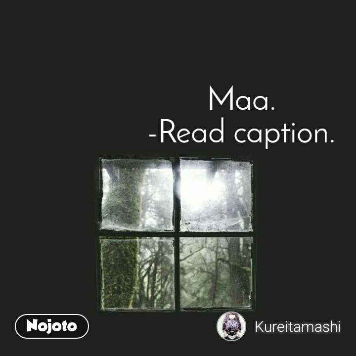 Maa. -Read caption.