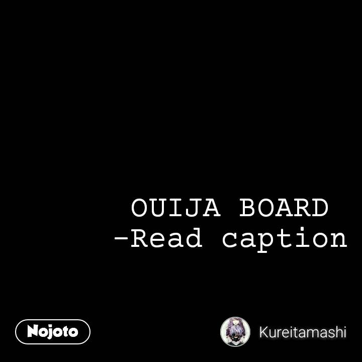 OUIJA BOARD -Read caption