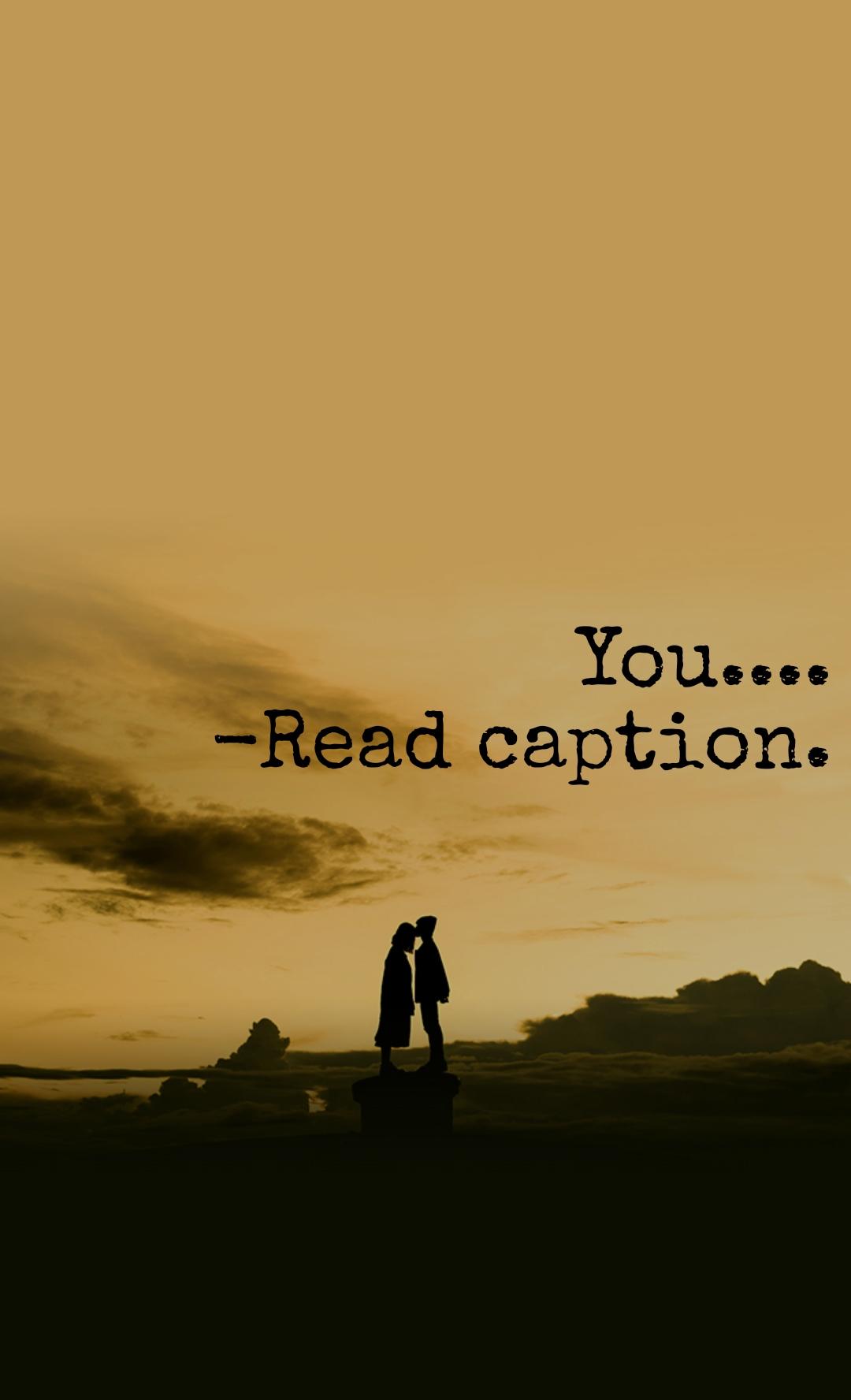 You.... -Read caption.
