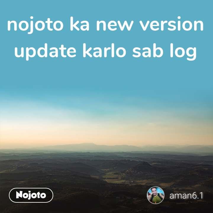 nojoto ka new version update karlo sab log