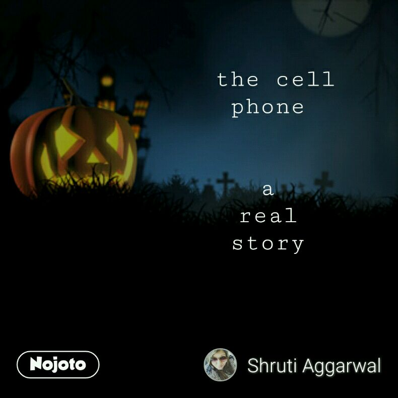 the cell phone    a  real  story