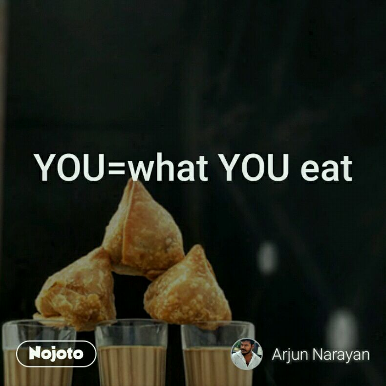YOU=what YOU eat