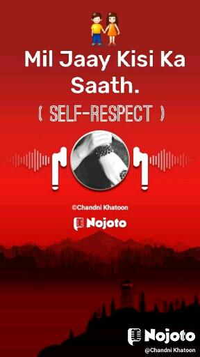 👫 Mil Jaay Kisi Ka Saath. ( Self-respect )